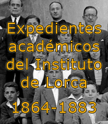 Expedientes acad�micos Instituto Lorca (s. XIX)