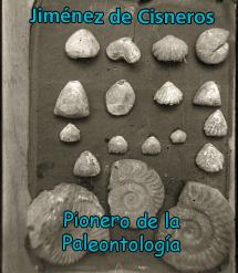 Jiménez de Cisneros, pionero de la Paleontología