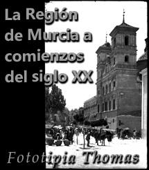 La Región de Murcia hace 100 años