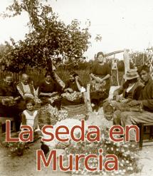 La seda en Murcia