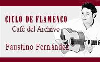 Flamenco en el Café del Archivo: Faustino Fernández y grupo (24 de mayo, a las 21 horas)